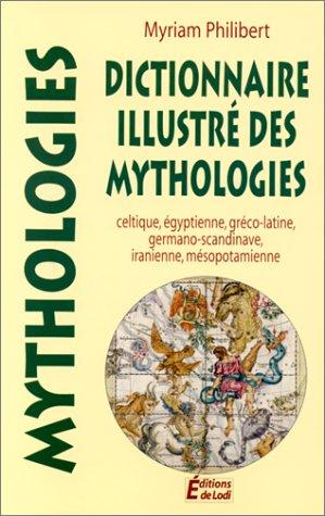 9782843082061: Dictionnaire illustré des mythologies