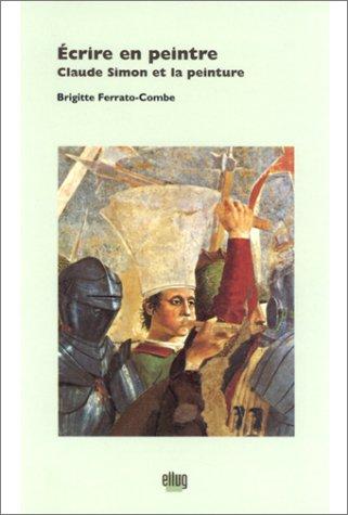9782843100109: Ecrire En Peintre: Claude Simon Et La Peinture (French Edition)