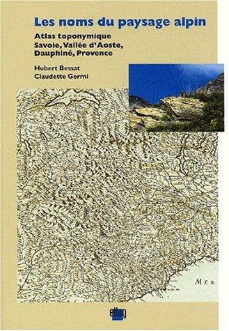 9782843100208: Les noms du paysage alpin. atlas toponymique : savoie, vallee d'aoste, dauphine, provence