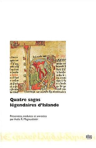 Quatre sagas légendaires d'Islande: Edition bilingue français-islandais: Asdis-R...
