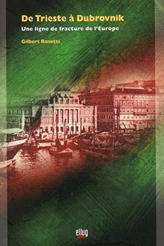 9782843100802: De Trieste � Dubrovnik : Une ligne de fracture de l'Europe