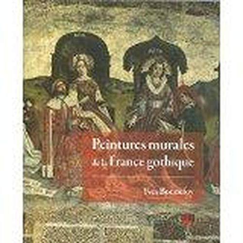 9782843102172: Peintures murales de la France gothique (Iconographie en d�bat)