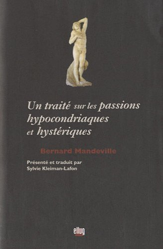 9782843102219: Un Traite Sur les Passions Hypocondriaques et Hysteriques. Bernard Ma Ndeville