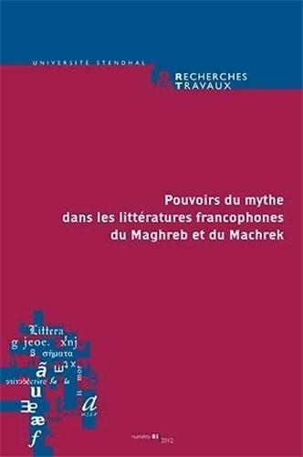 Recherches & Travaux, N° 81/2012 : Pouvoirs: Claude Coste; Khedidja