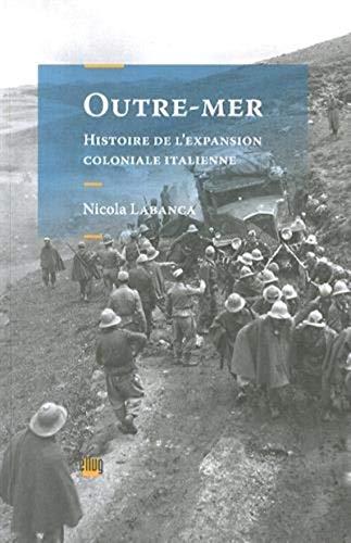 Outre-mer : Histoire de l'expansion coloniale italienne: Nicola Labanca
