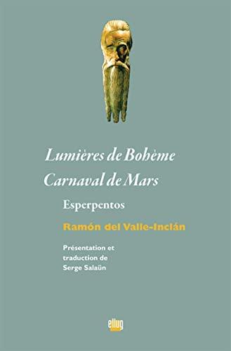 9782843102936: Lumières de Bohème ; Carnaval de Mars : Esperpentos