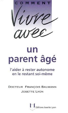 Comment vivre avec un parent agé : François Baumann Josette
