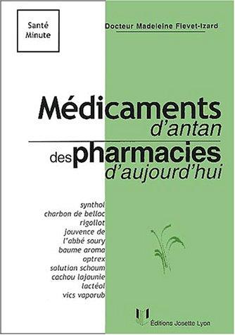9782843190490: Médicaments d'antan des pharmacies d'aujourd'hui