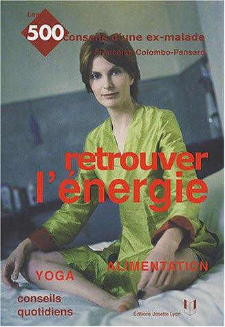 9782843190674: Retrouver l'énergie : Alimentation, yoga