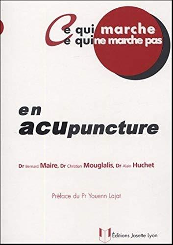 9782843190988: Ce qui marche, ce qui ne marche pas en acupuncture