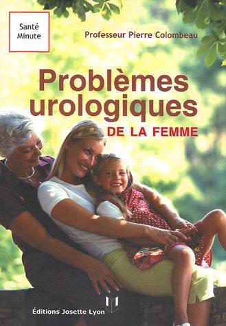 PROBLÈMES UROLOGIQUES DE LA FEMME N.É.: COLOMBEAU PIERRE