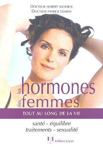 Les hormones des femmes : Tout au: Hubert Sacksick, Patrick
