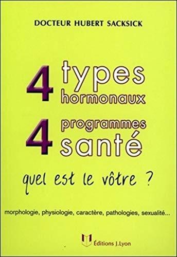 4 types hormonaux 4 programmes santé: Hubert Sacksick
