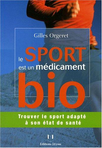 9782843191800: Le sport est un m�dicament bio : Trouver le sport adapt� � son �tat de sant�