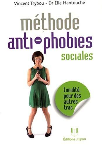 METHODE ANTI PHOBIES SOCIALES: TRYBOU V HANTOUCHE E