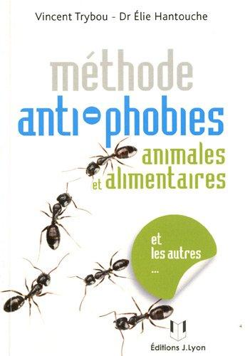 METHODE ANTI PHOBIES ANIMALES ET ALIMENT: TRYBOU V HANTOUCHE E