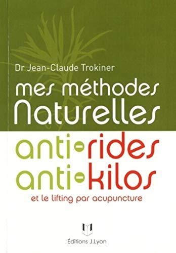 9782843192098: Mes méthodes naturelles anti-rides, anti-kilos