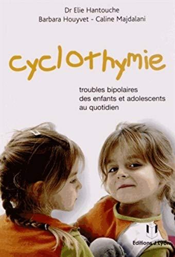 CYCLOTHYMIE TROUBLES BIPOLAIRES ENFANTS: HANTOUCHE - NED 2012