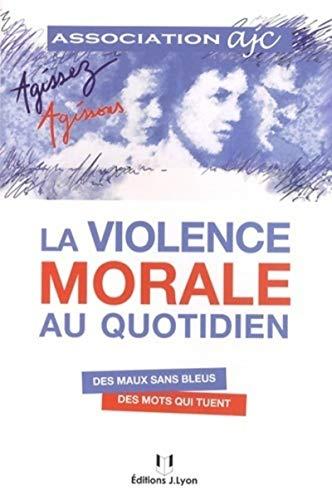 9782843192852: La violence morale au quotidien : Des maux sans bleus, des mots qui tuent
