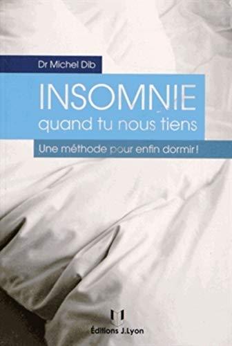 9782843192951: Insommie quand tu nous tiens ! : Une méthode pour enfin dormir !