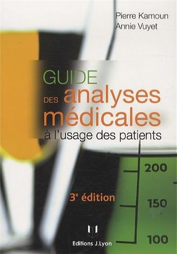 Guide des analyses médicales à l'usage des: Kamoun, Pierre
