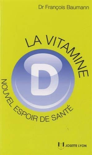 VITAMINE D -LA- NED 2014: BAUMANN FRANCOIS