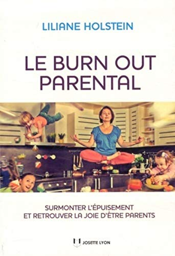 BURN OUT PARENTAL -LE-: HOLSTEIN LILIANE