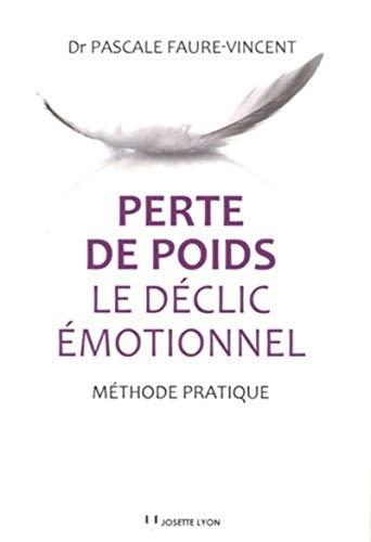 PERTE DE POIDS LE DECLIC EMOTIONNEL: FAURE VINCENT PASCAL