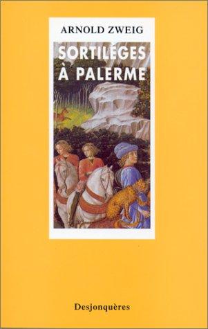 Sortilèges à Palerme (Litt. Allemande): Arnold Zweig