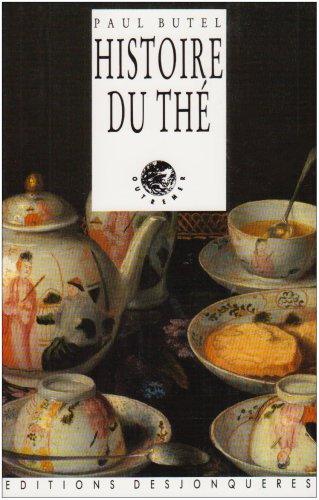 Histoire du thé [nouvelle édition]: Butel, Paul