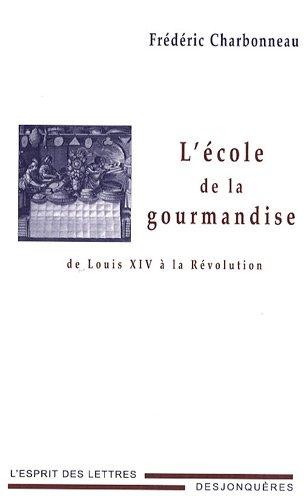Ecole de la gourmandise (L'): Charbonneau, Frédéric
