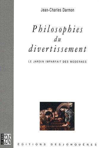 Philosophies du divertissement: Darmon, Jean-Charles