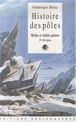 9782843211195: Histoire de pôles : Mythes et réalités polaires, 17e-18e siècles