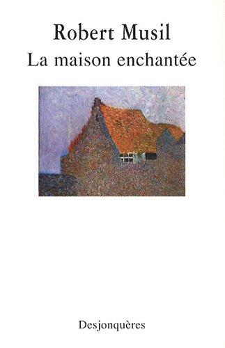 Maison enchantée (La): Musil, Robert