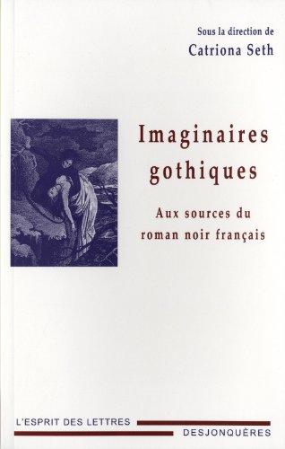 9782843211249: Imaginaires gothiques, aux sources de roman noir français