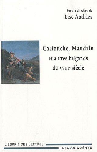 Cartouche, Mandrin et autres brigands du XVIIIe siècle: Andries, Lise