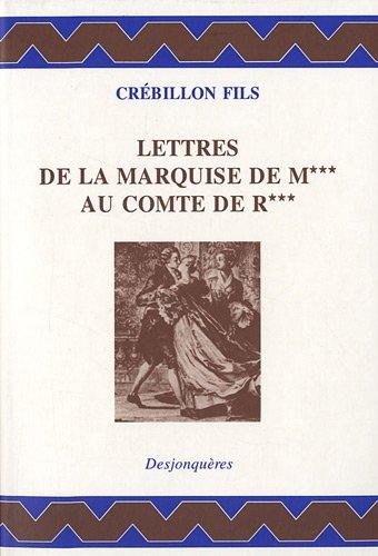 Lettre de la marquie de M au comte de R [nouvelle édition]: Cr�billon fils