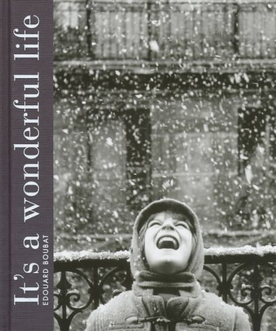 It's a Wonderful Life: Edouard Boubat