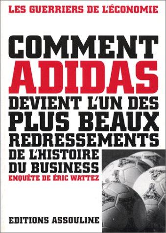 9782843230622: Comment Adidas devient l'un des plus beaux redressements de l'histoire du business