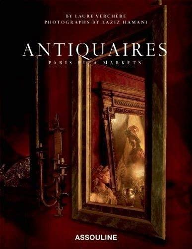 Antiquaires : The Finest Antique Dealers in Paris: Jean-Louis; Hamani, Laziz & Josephine Bacon & ...