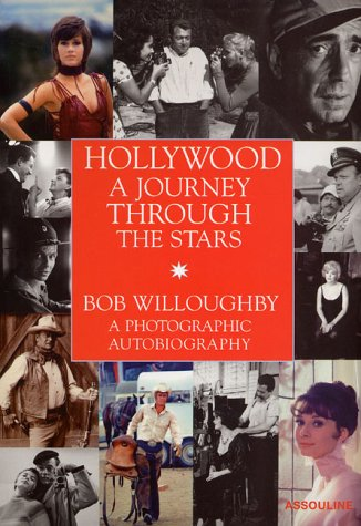 Hollywood: A Journey Through the Stars. A Photographic Autobiography