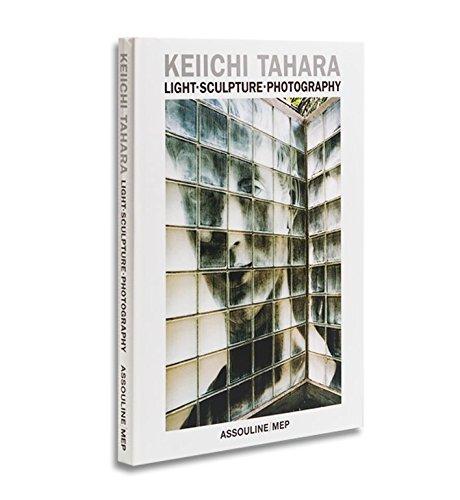 Keiichi Tahara: Light, Sculpture, Photography: Keiichi Tahara