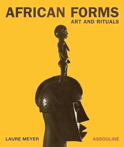 African Forms: Art and Rituals: Meyer, Laure