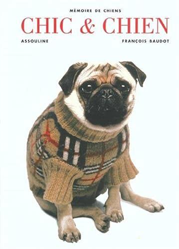 9782843233227: Chic & chien - mémoire de chiens (French Edition)