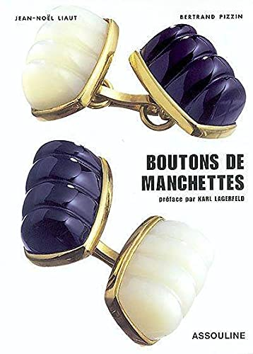Boutons de manchettes (Mémoires) (French Edition) (9782843233494) by Liaud, Jean-Noël; Pizzin, Bertrand; Lagerfeld, Karl