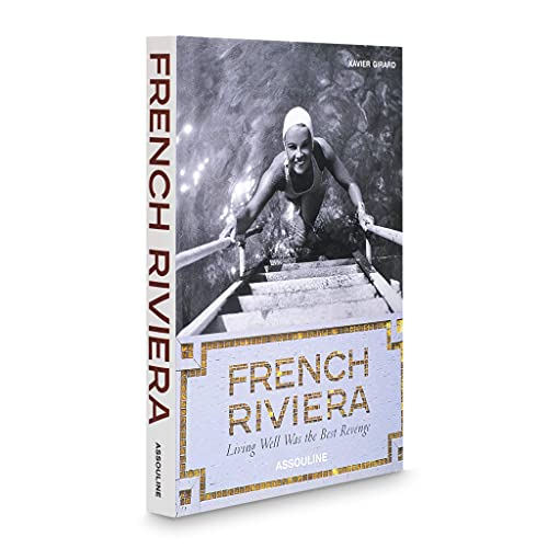 French Riviera: Living Well Was the Best Revenge: Girard, Xavier