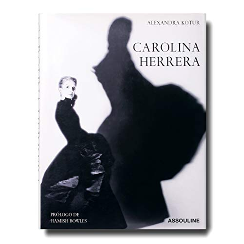 Carolina Herrera: Portrait of a fashion Icon: Kotur, Alexandra
