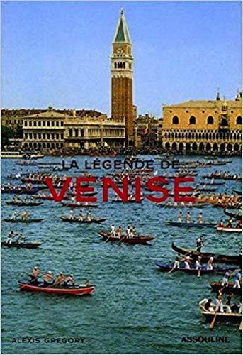 La légende de Venise (Ancien prix Editeur : 39 Euros): Alexis Gregory