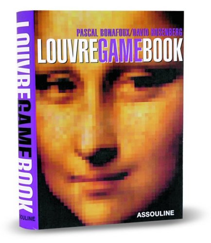 Louvre Game Book: Play With The Largest Museum In The World: Bonafoux, Pascal; Rosenberg, David