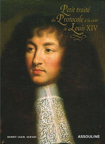 9782843237386: Petit traité du Protocole à la cour de Louis XIV